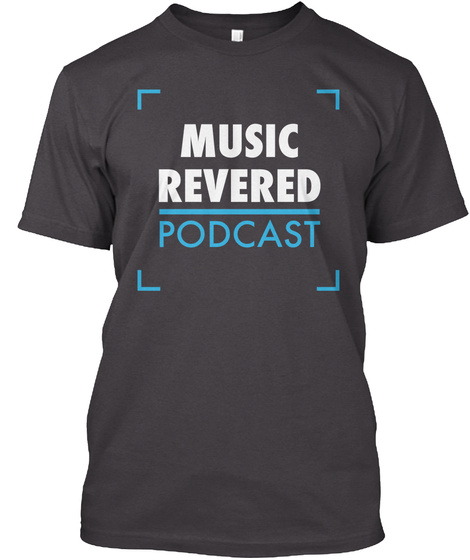 Music Revered Podcast Tee Heathered Charcoal  T-Shirt Front