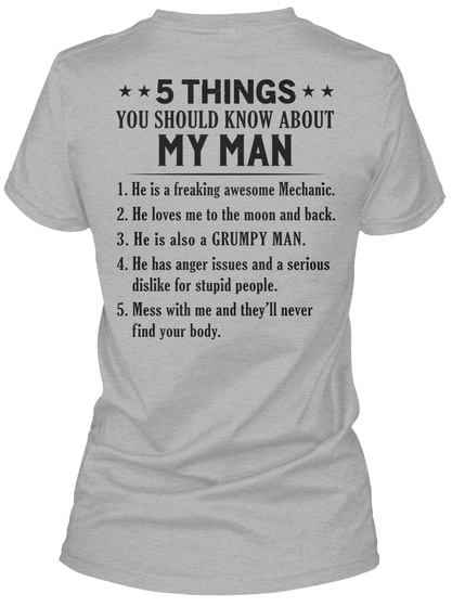 5 Things You Should Know About My Man 1. He Is Freaking Awesome Mechanic 2. He Loves Me To The Moon And Back 3 Be Is... Sport Grey Women's T-Shirt Back