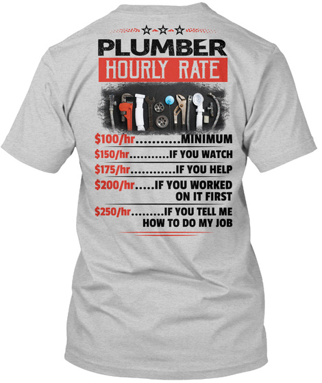 Plumber Hourly Rate Light Steel T-Shirt Back