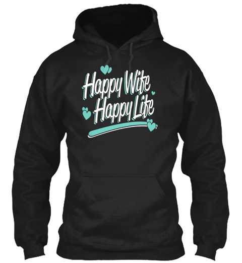 Happy Wife Happy Life Black T-Shirt Front