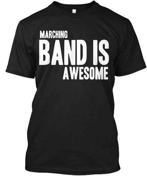 Marching Band Is Awesome Black T-Shirt Front