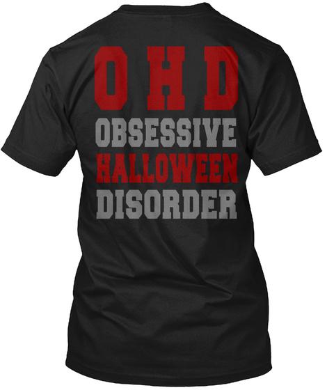O H D Obsessive Halloween Disorder Black T-Shirt Back