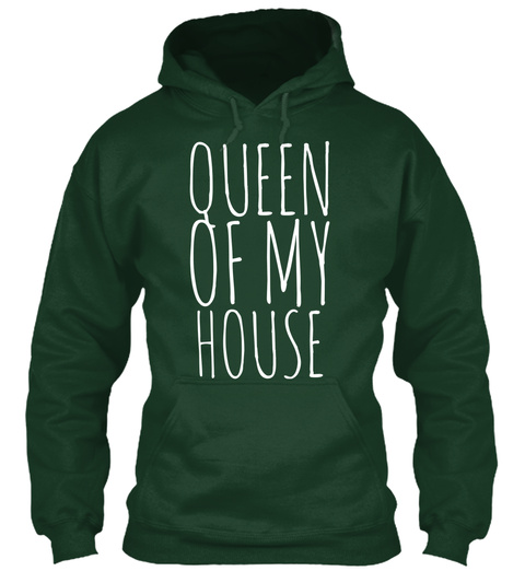 Queen Of My House Funny Homemaker Mom Forest Green Sweatshirt Front