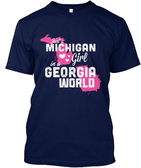 Just A Michigan Girl In A Georgia World Navy T-Shirt Front