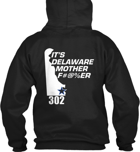 It's Delaware Mother Fucker Black T-Shirt Back