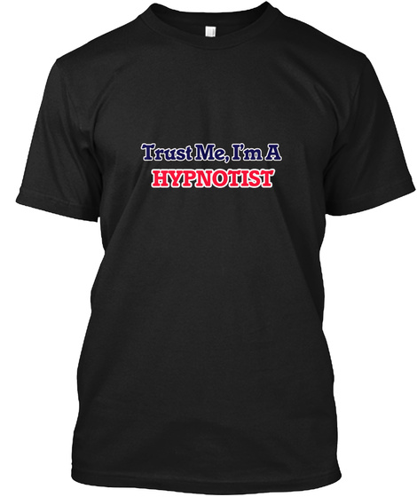 Trust Me, I'm A Hypnotist Black T-Shirt Front