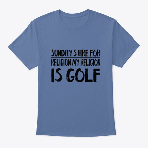 My Religion Is Golf Denim Blue T-Shirt Front