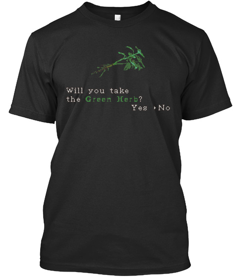 Will You Take The Green Herb ? Yes No T-Shirt Front