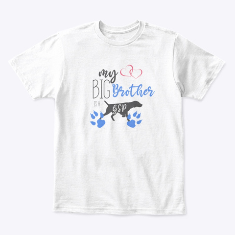 """Children's """"My Big Brother Is A Gsp"""" White T-Shirt Front"""