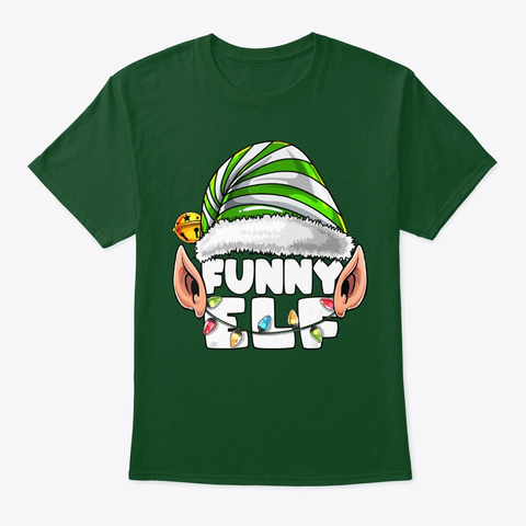Funny Elf Matching Family Christmas Deep Forest T-Shirt Front