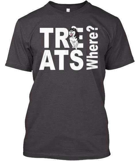 Siberian Husky   Treats. Where? Heathered Charcoal  T-Shirt Front