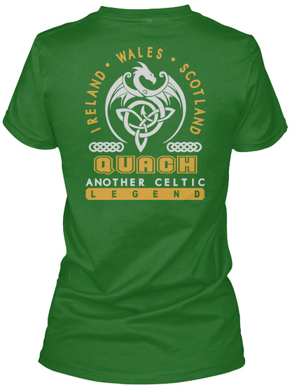 Ireland Wales Scotland Quach Another Celtic Legend Irish Green T-Shirt Back
