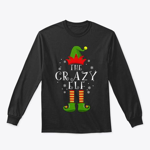 Crazy Elf Family Matching Christmas Grou Black T-Shirt Front