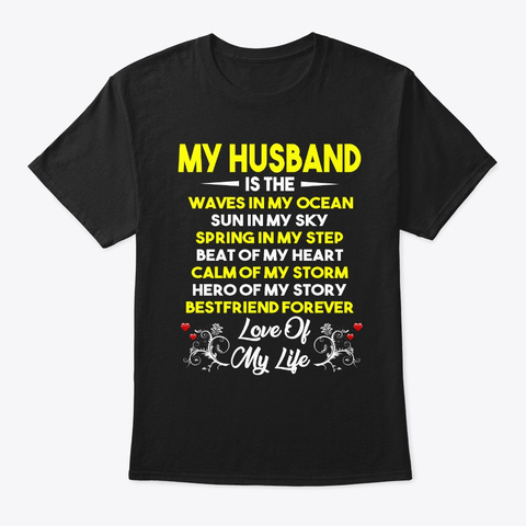 My Husband Love Of My Life Black T-Shirt Front