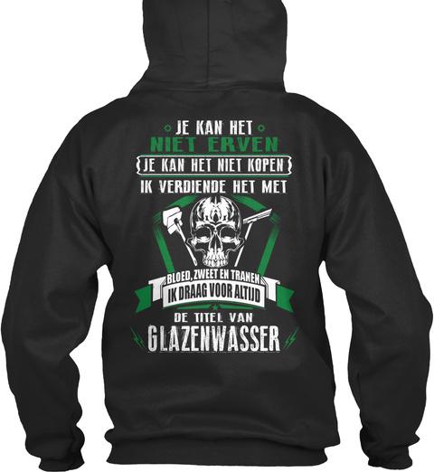 Je Kan Het Niet Erven Je Kan Het Niet Kopen Ik Verdiende Het Met Blood Zweet En Tranen Ik Draag Voor Altijd De Titel... Jet Black T-Shirt Back