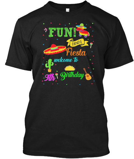 Fun! And Fiesta Welcome To 9 Th Birthday Black T-Shirt Front