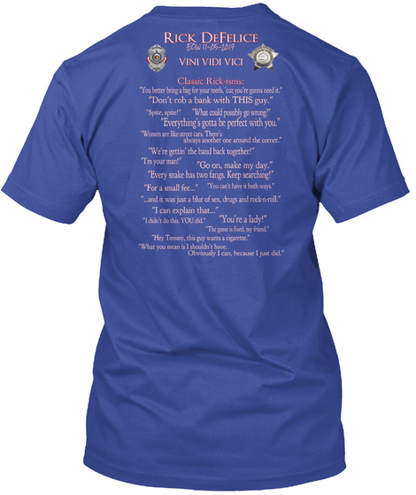 "Rick Defelice Eow 11 05 2017 Vini Vidi Vici Classic Rick Isms: ""You Better Bring A Bug For Your Teeth,'out You're... Deep Royal T-Shirt Back"