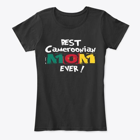 Best Cameroonian Mom Ever T Shirt Black T-Shirt Front
