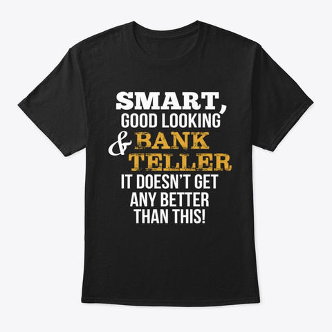 Gifts For Bank Tellers Black T-Shirt Front