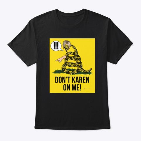 Don't Karen On Me! Black T-Shirt Front