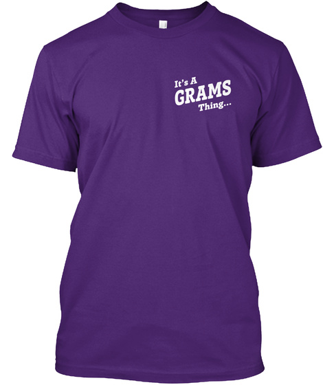 It's A Grams Thing... Purple T-Shirt Front