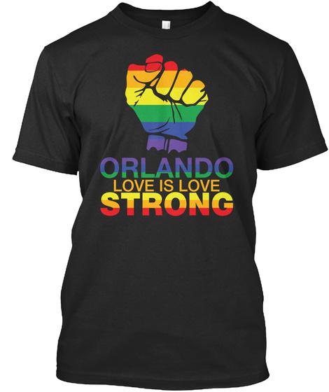 Love Is Love, Orlando Strong Black Maglietta Front