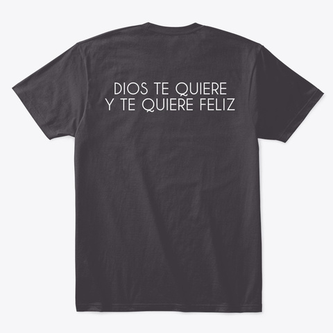 Camiseta Gris Osc 'dios Te Quiere Feliz' Heathered Charcoal  T-Shirt Back