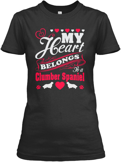 My Heart Belongs To A Clumber Spaniel Black T-Shirt Front