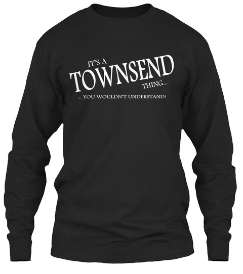 It's Townsend Thing You Wouldn't Understand Black T-Shirt Front