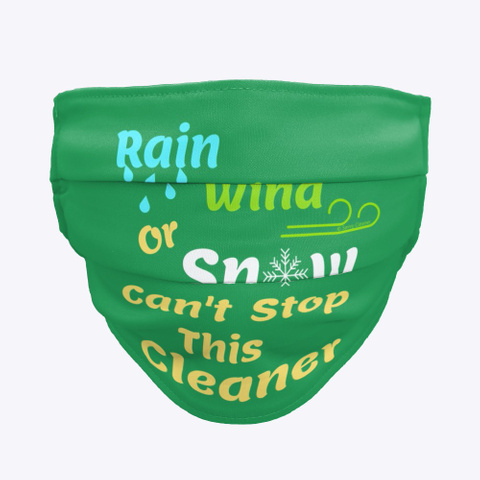 Rain Wind Or Snow Green T-Shirt Front