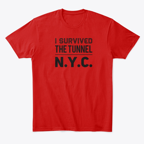 I Survived The Tunnel Nyc Apparrel Classic Red T-Shirt Front