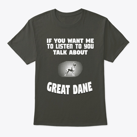 Talk About Great Dane Smoke Gray T-Shirt Front