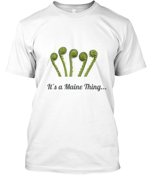 It's A Maine Thing...  White T-Shirt Front