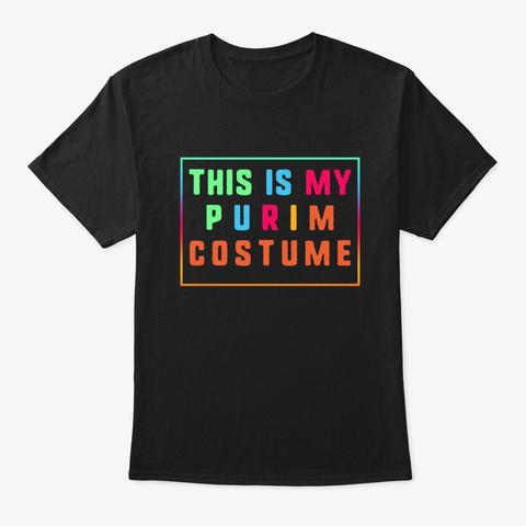 This Is My Purim Costume Jewish Happy Black T-Shirt Front