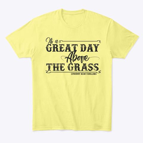 Great Day Above The Grass Lemon Yellow  T-Shirt Front