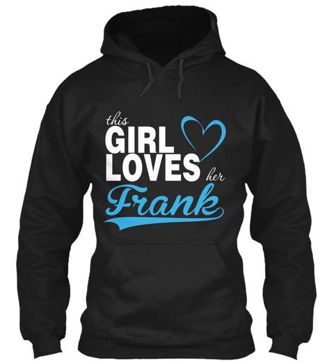This Girl Loves Her Frank Black Sweatshirt Front