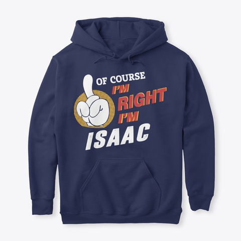 Of Course I'm Isaac Navy T-Shirt Front
