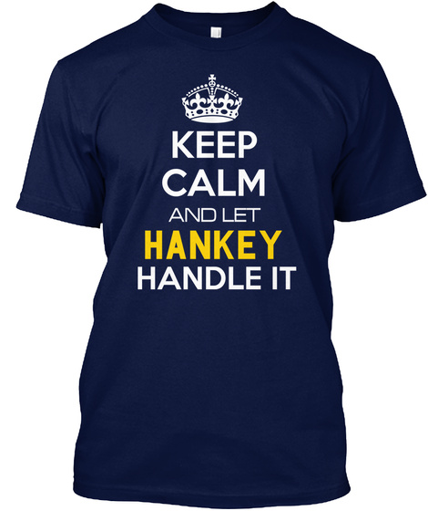 Keep Calm And Let Hankey Handle It Navy T-Shirt Front