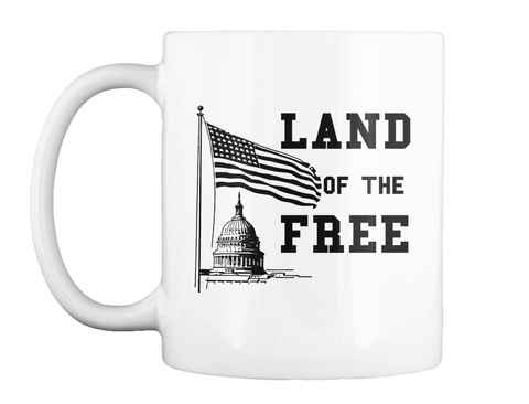 Land Of The Free White Mug Front