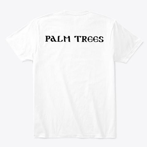 Palm Trees Shirt  White T-Shirt Back