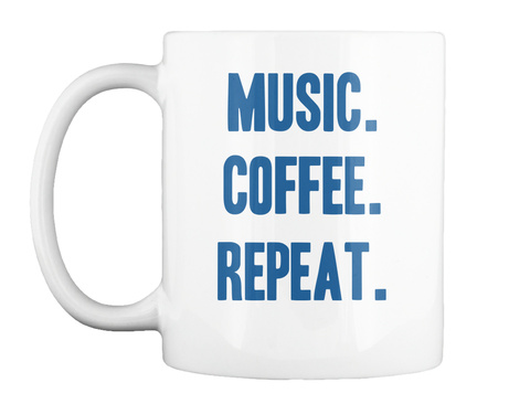 Music. Coffee. Repeat. White T-Shirt Front