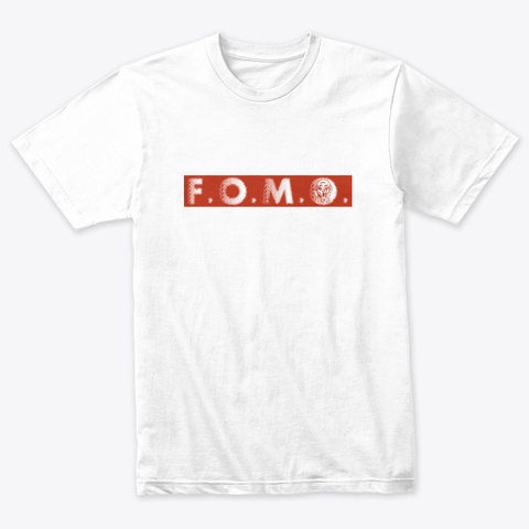 Fomo Fear Of Missing Out Shirt Heather White T-Shirt Front
