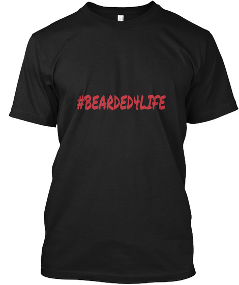 Bearded4life Black T-Shirt Front