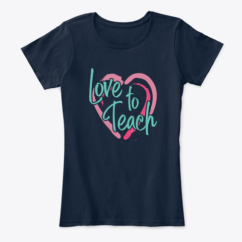 Love To Teach New Navy T-Shirt Front