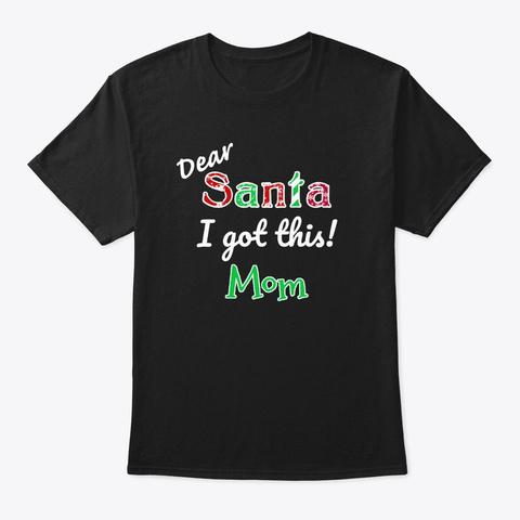 Holiday Santa Mom  Black T-Shirt Front