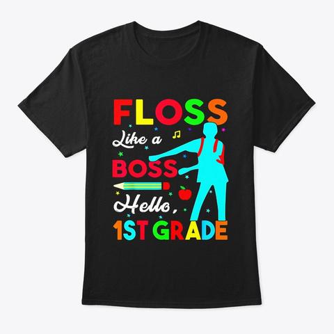 Floss Like A Boss Shirt Hello 1st Grade Black T-Shirt Front