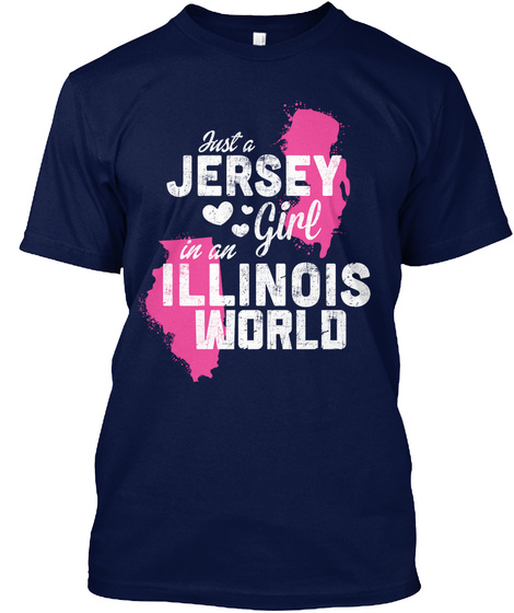 Just A Jersey Girl In An Illinois World Navy T-Shirt Front