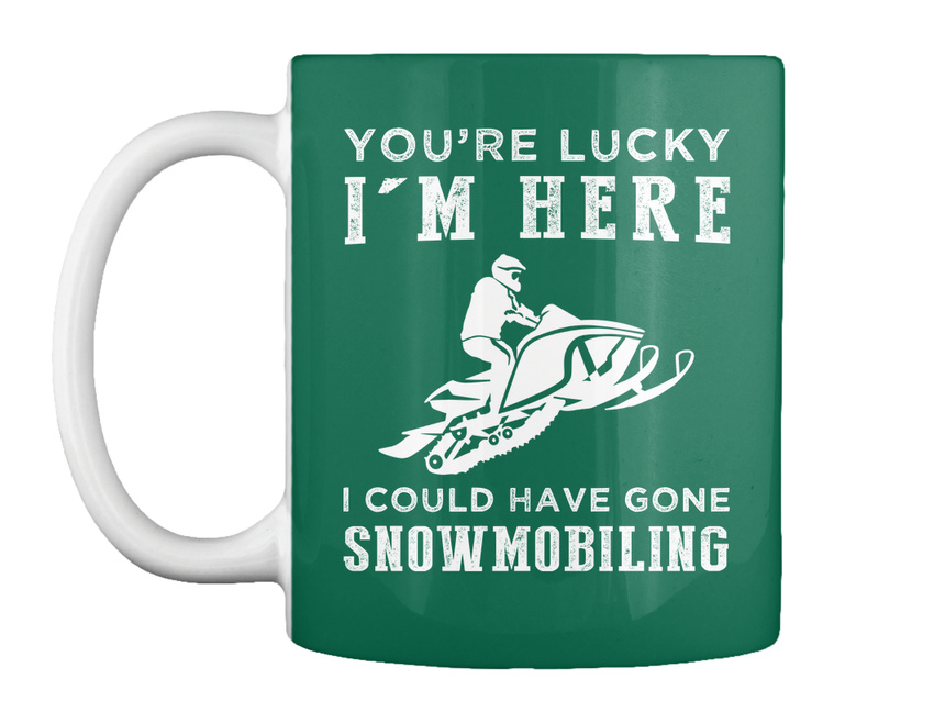 miniature 9 - Youre Lucky I Could Have Gone Snowmobile Gift Coffee Mug