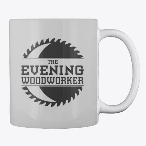Evening Woodworker Mug Light Grey T-Shirt Back