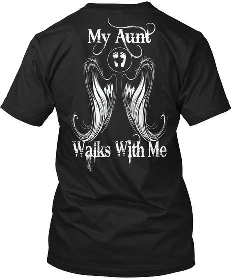 My Aunt Walks With Me Black T-Shirt Back